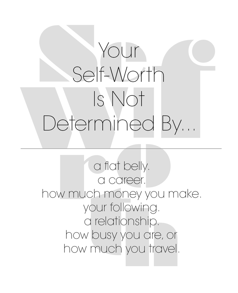 Your Self-Worth Is Not Determined By A Flat Belly.